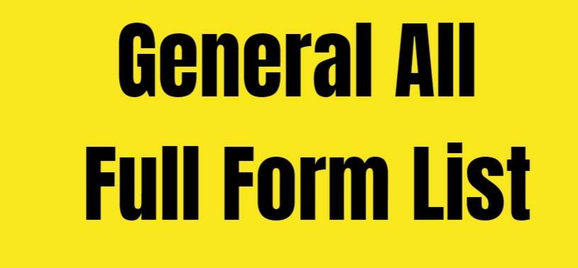 [ All ] General Full Form List